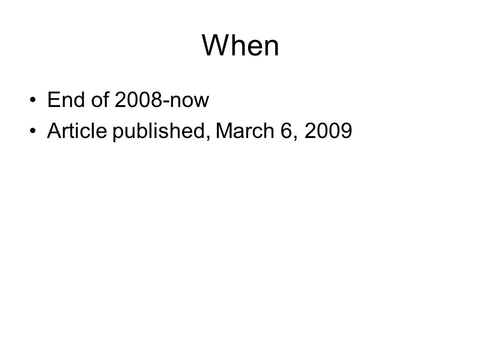 When End of 2008-now Article published, March 6, 2009