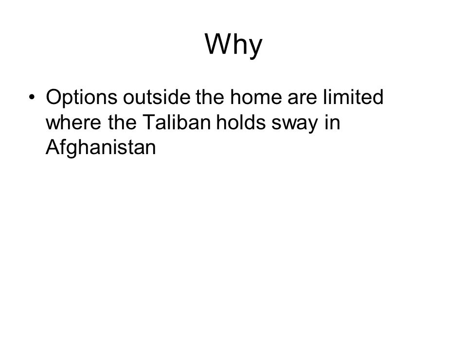 Why Options outside the home are limited where the Taliban holds sway in Afghanistan