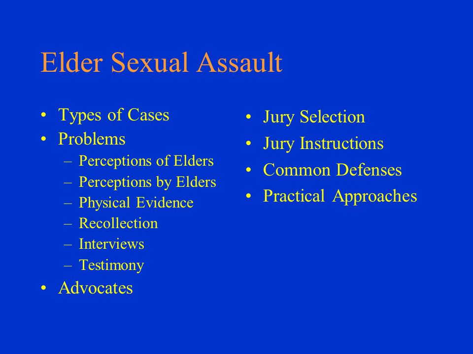 Types of Cases – Caretaker Rape At Home In Facility Forensics – Bodily Forensics – Location Question –Identity.