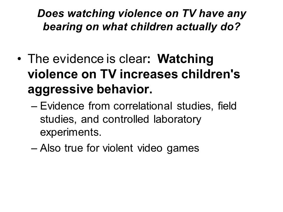 Does watching violence on TV have any bearing on what children actually do.