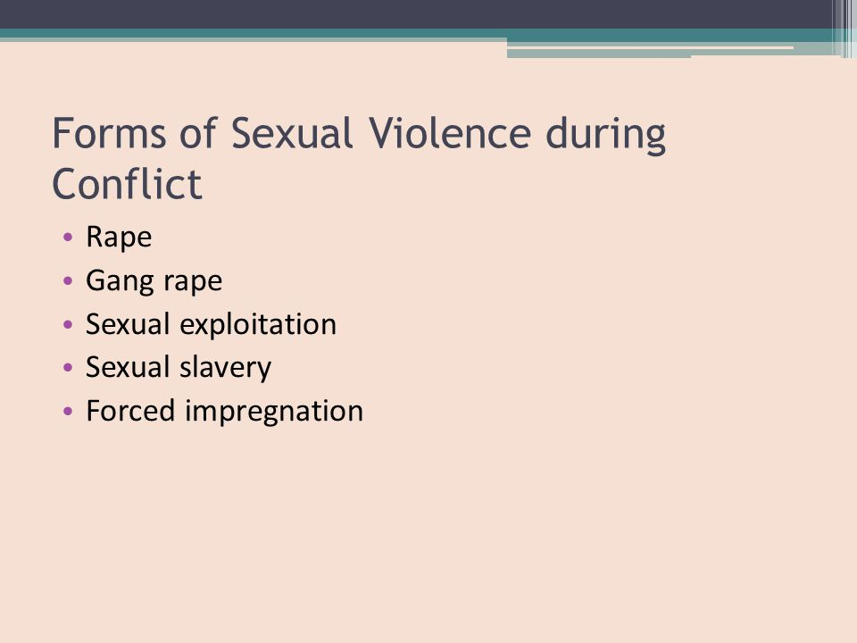 Global Statistics of Sexual Violence in Conflict According to UN reports, Up to 60,000 women were raped during the war in Bosnia (1992-95) 14,200 rape cases registered in South Kivu, DRC between 2005-2007 just 2% of perpetrators were ever called to account.