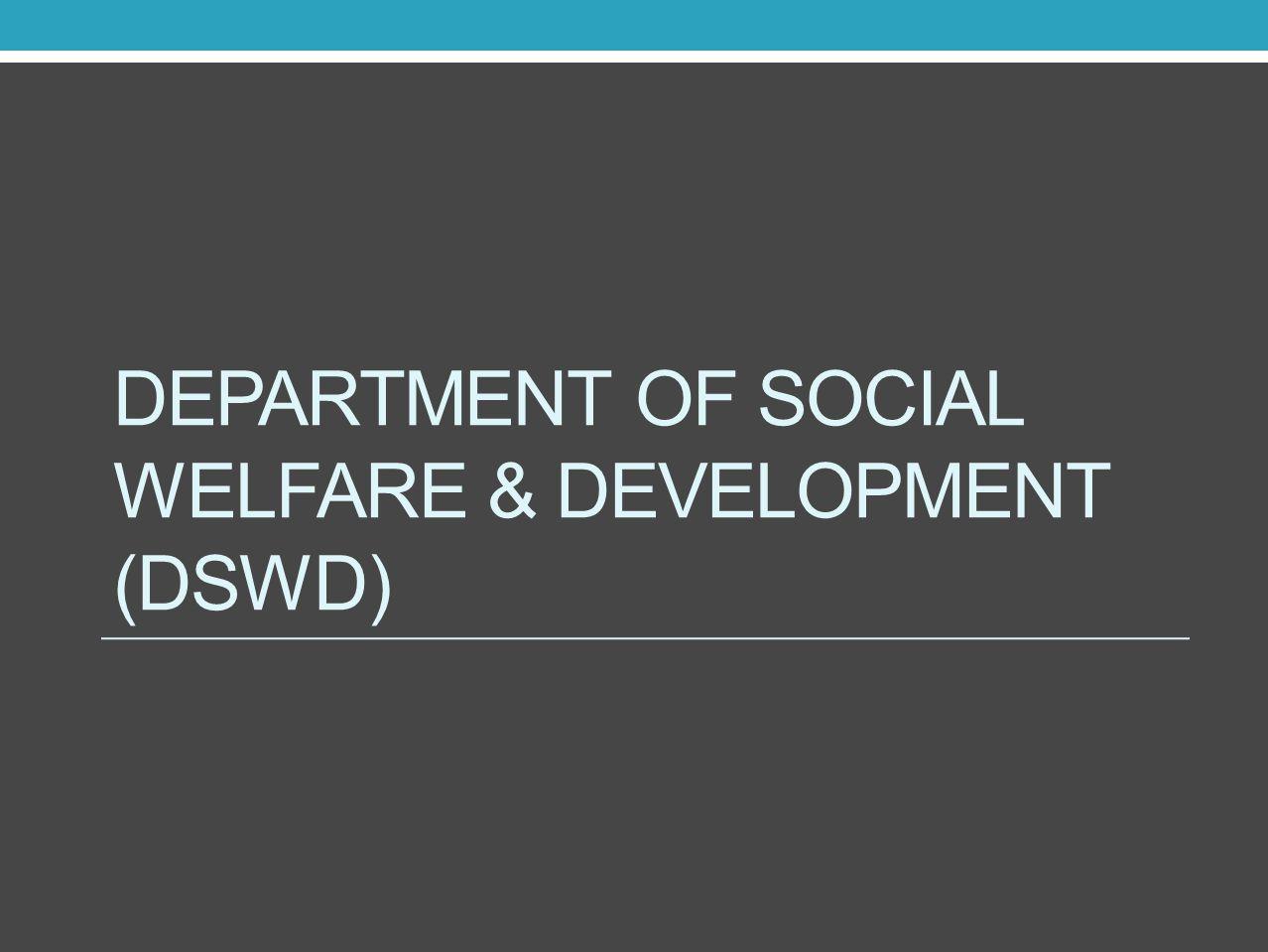 DEPARTMENT OF SOCIAL WELFARE & DEVELOPMENT (DSWD)