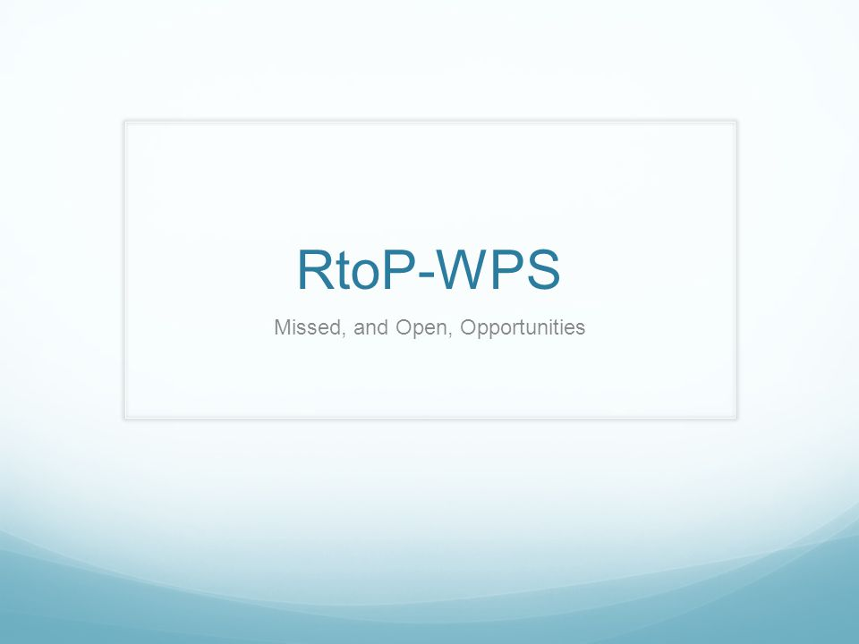 RtoP-WPS Missed, and Open, Opportunities