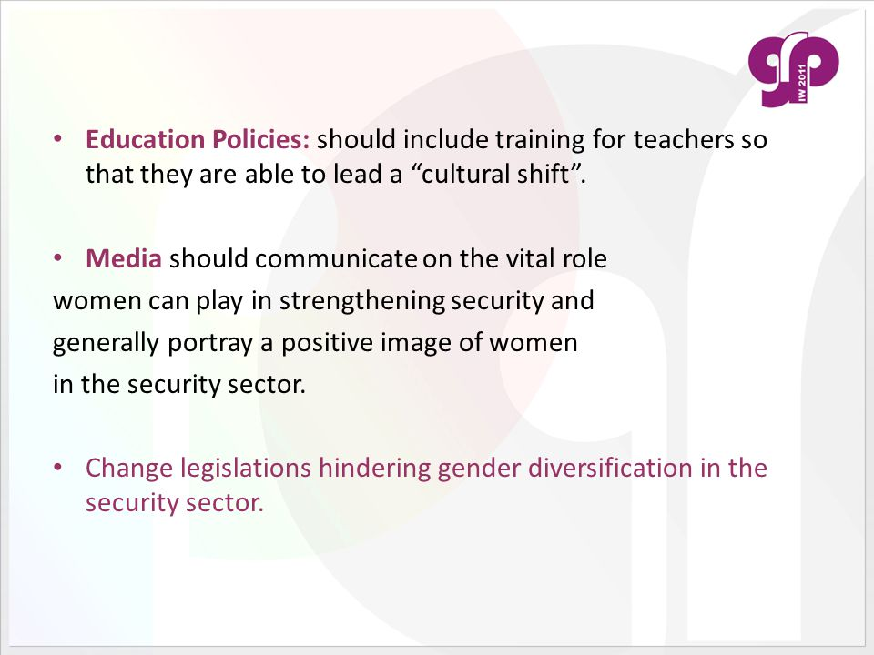Education Policies: should include training for teachers so that they are able to lead a cultural shift .
