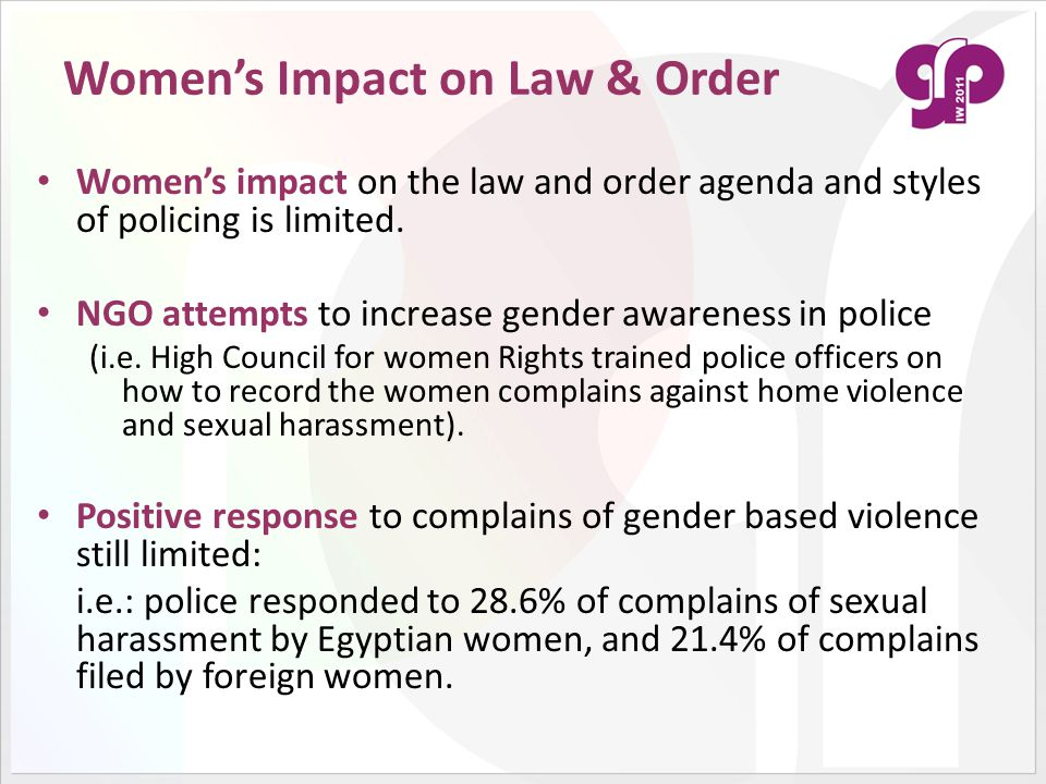 Women's Impact on Law & Order Women's impact on the law and order agenda and styles of policing is limited.