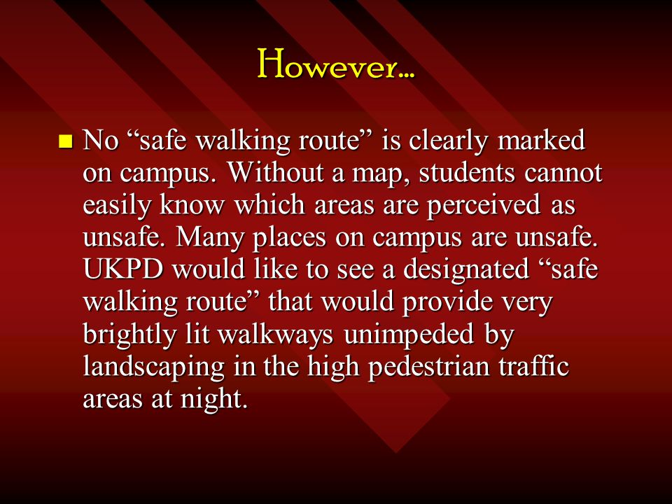 However… No safe walking route is clearly marked on campus.