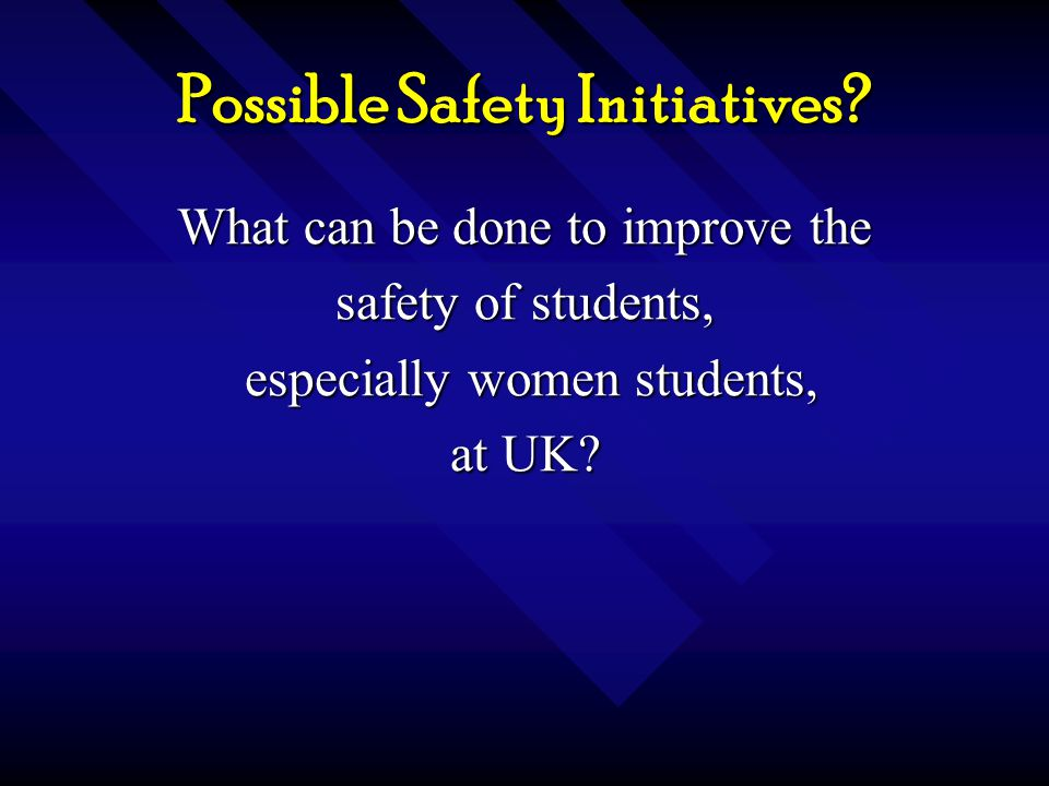 Possible Safety Initiatives.