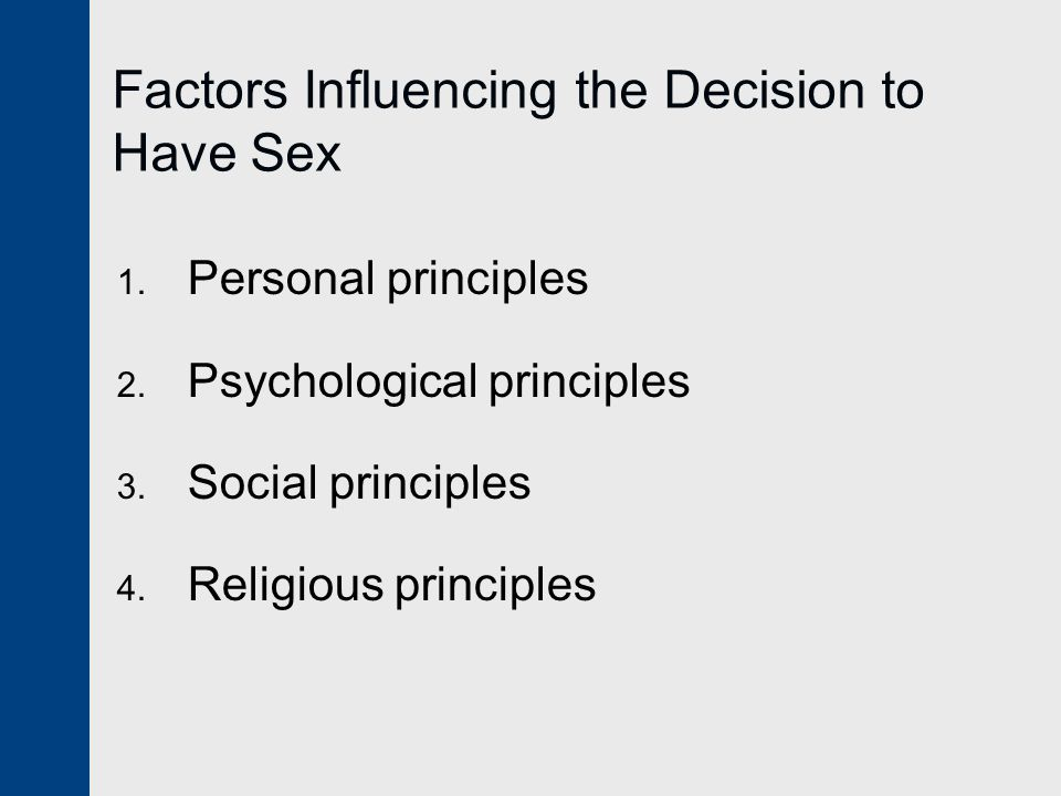Factors Influencing the Decision to Have Sex 1.Personal principles 2.