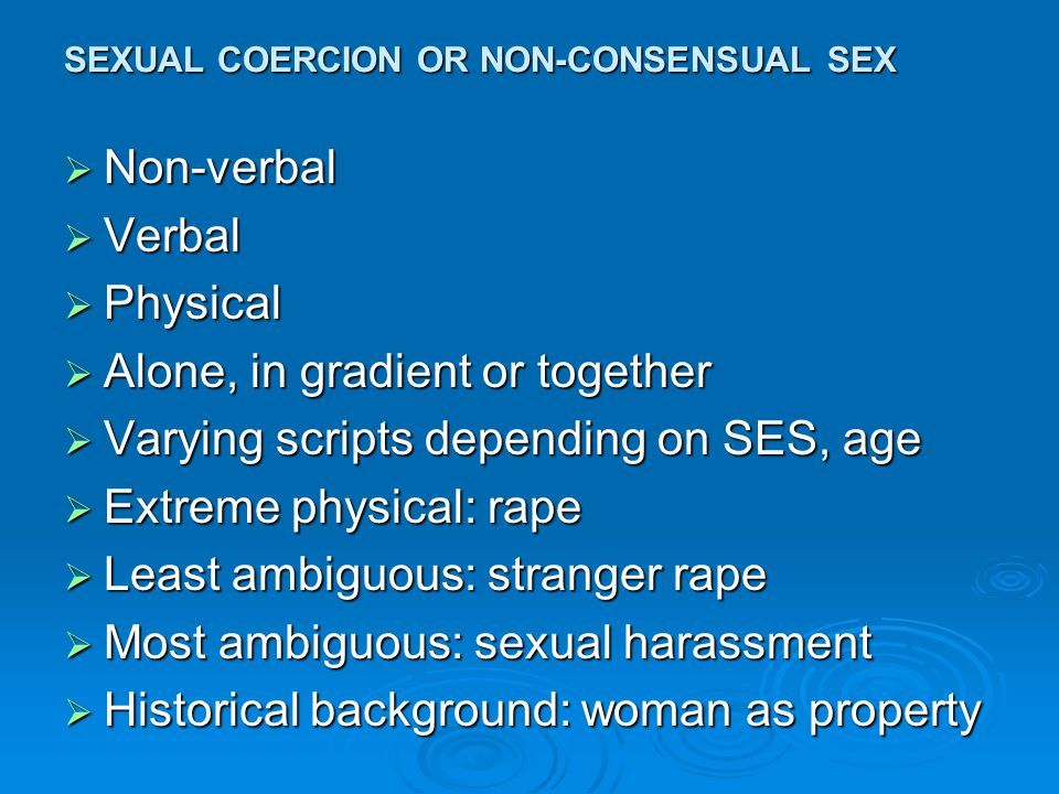 SEXUAL COERCION OR NON-CONSENSUAL SEX  How are memories repressed.