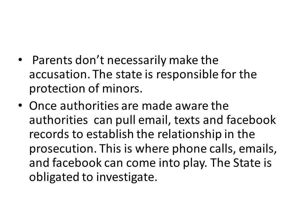Parents don't necessarily make the accusation.