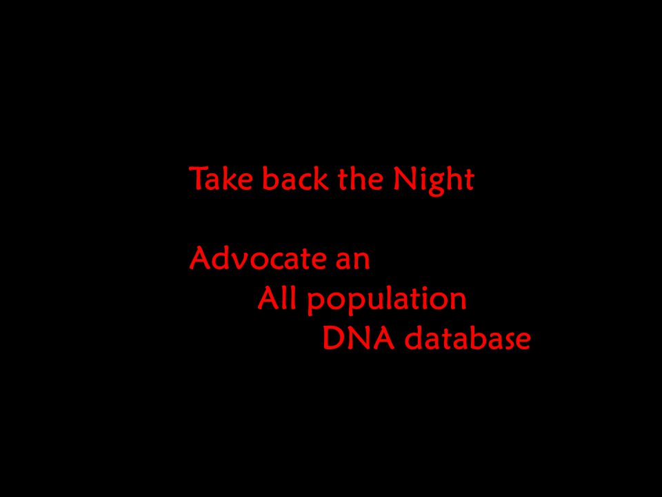 Advocate an All population DNA database
