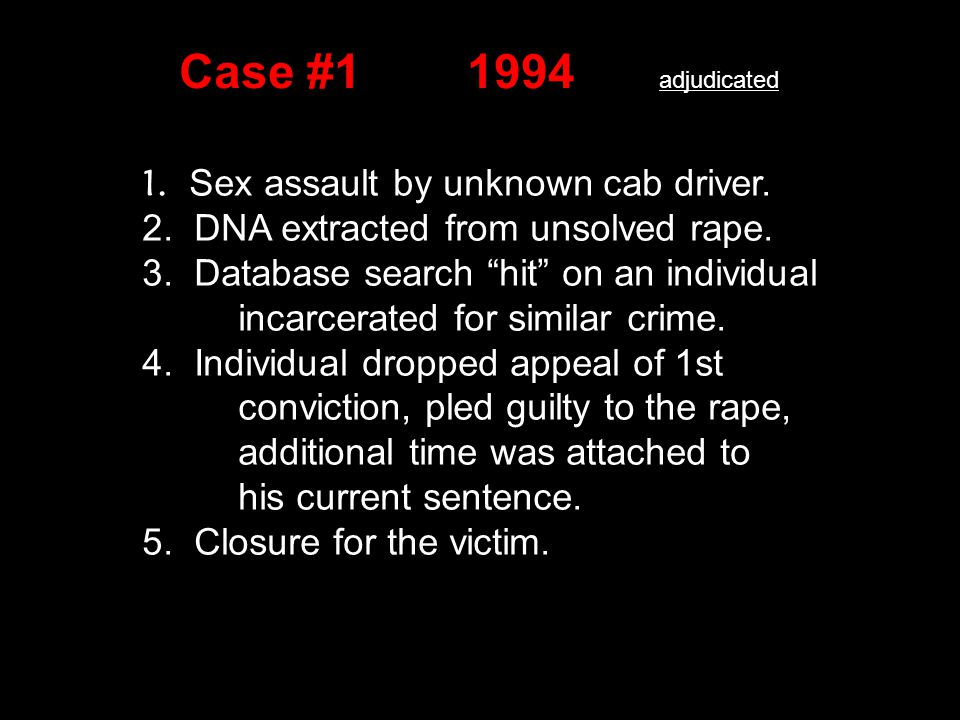 Case #11994 adjudicated 1. Sex assault by unknown cab driver.