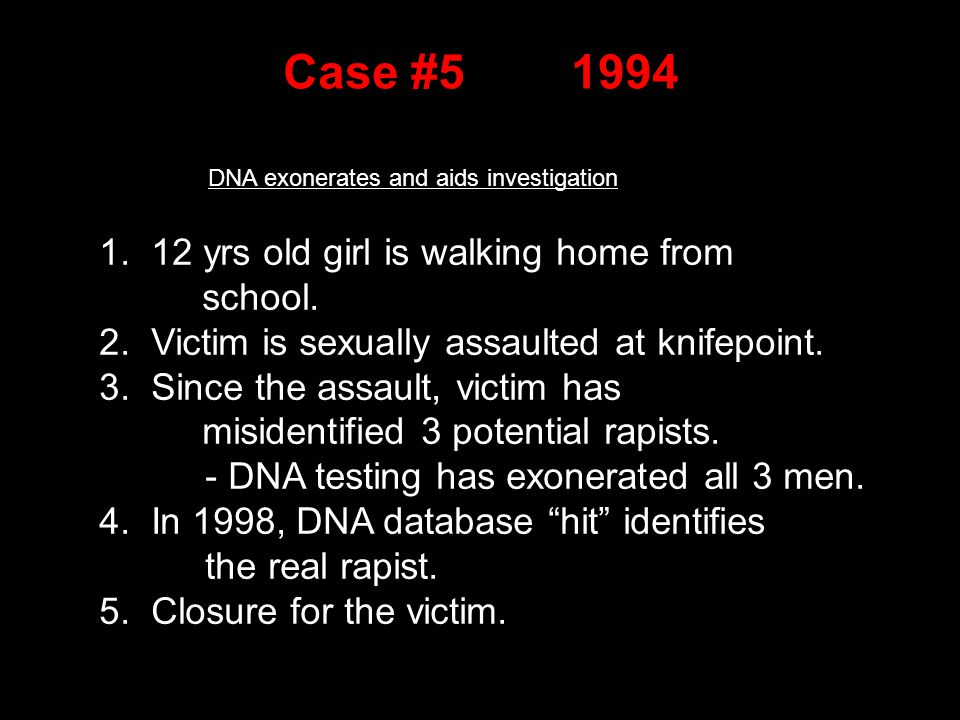 Case #51994 DNA exonerates and aids investigation 1.
