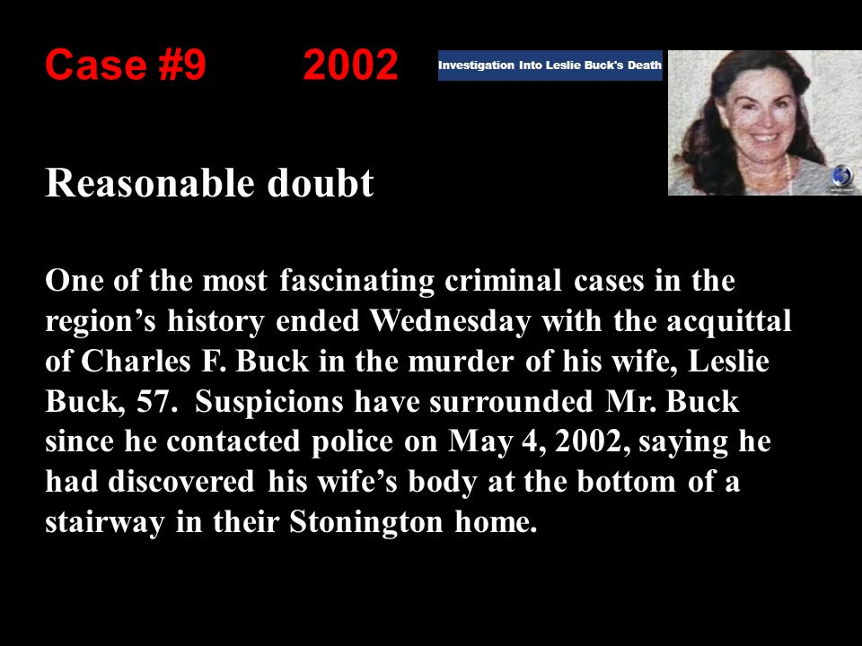 Reasonable doubt One of the most fascinating criminal cases in the region's history ended Wednesday with the acquittal of Charles F.