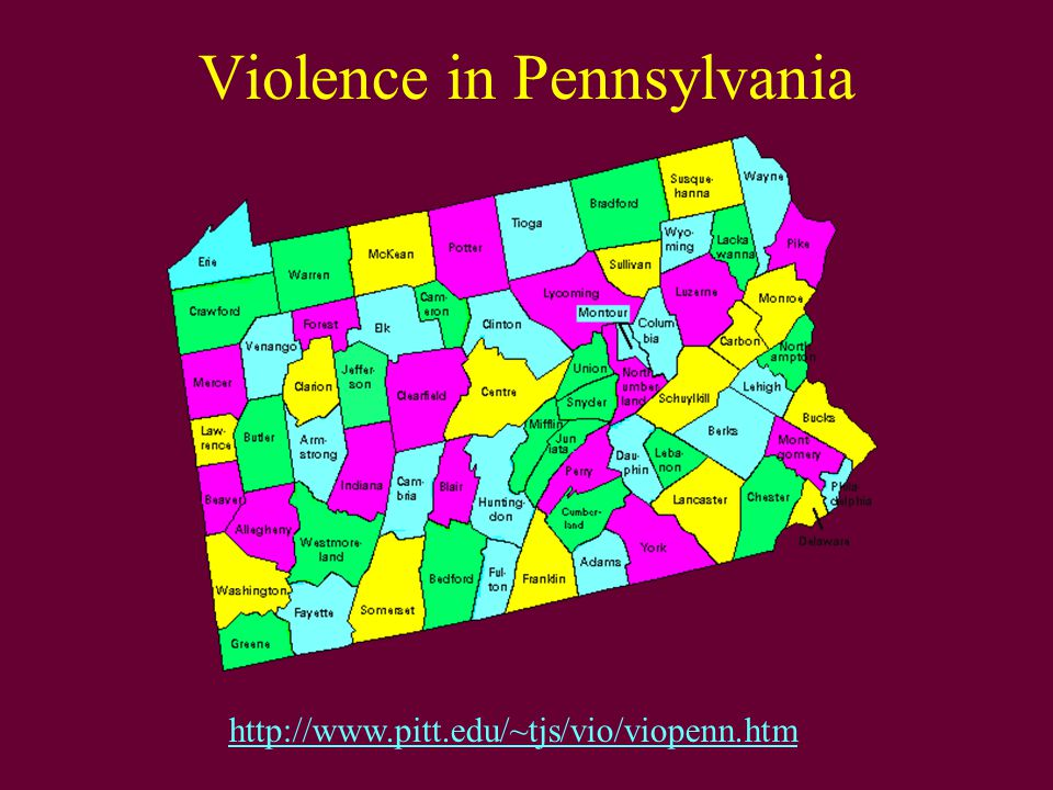 Violence in Pennsylvania http://www.pitt.edu/~tjs/vio/viopenn.htm