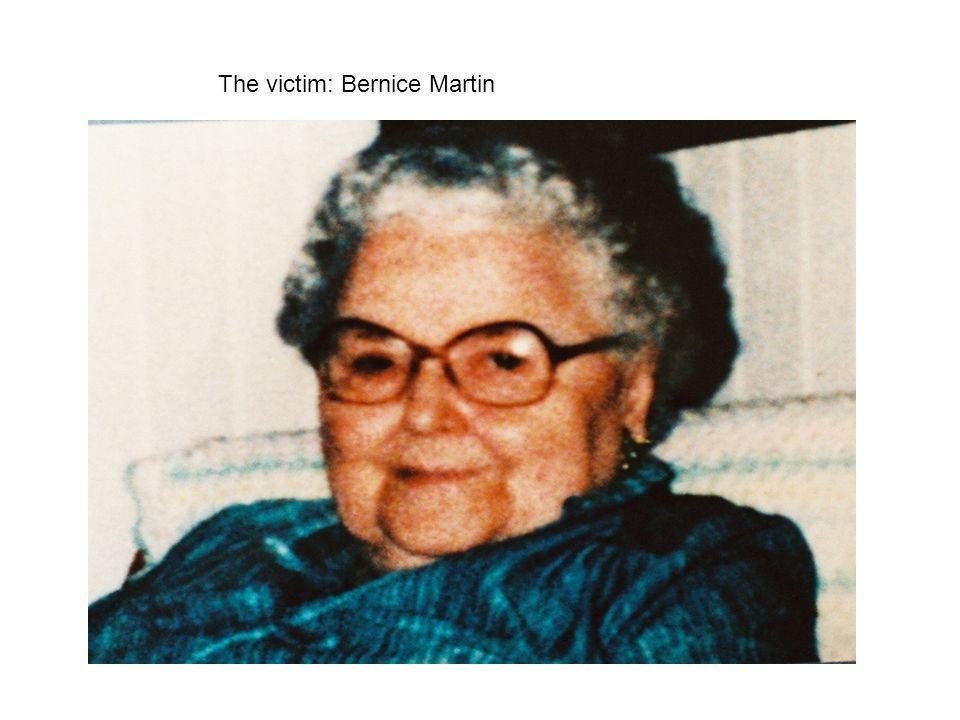 The victim: Bernice Martin