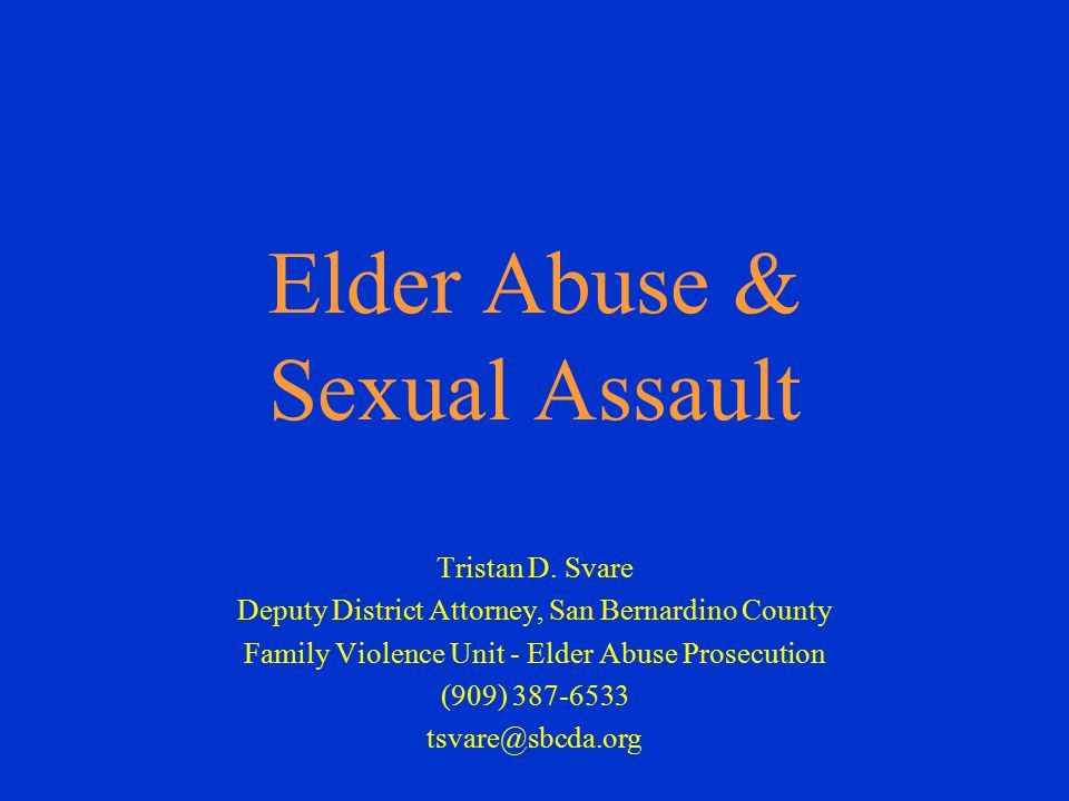 Elder Abuse & Sexual Assault Tristan D.