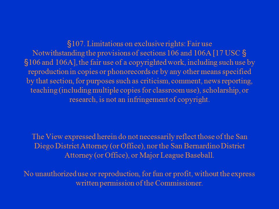 §107. Limitations on exclusive rights: Fair use Notwithstanding the provisions of sections 106 and 106A [17 USC § §106 and 106A], the fair use of a co