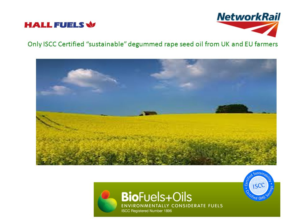 "Only ISCC Certified ""sustainable"" degummed rape seed oil from UK and EU farmers"
