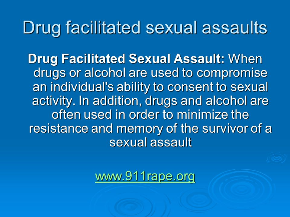 Drug facilitated sexual assaults Drug Facilitated Sexual Assault: When drugs or alcohol are used to compromise an individual s ability to consent to sexual activity.