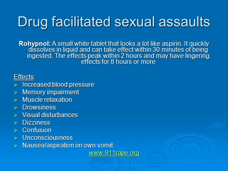 Drug facilitated sexual assaults Rohypnol: A small white tablet that looks a lot like aspirin.