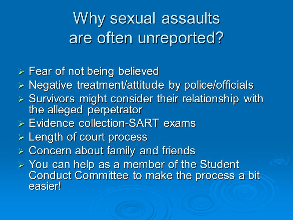 Why sexual assaults are often unreported.