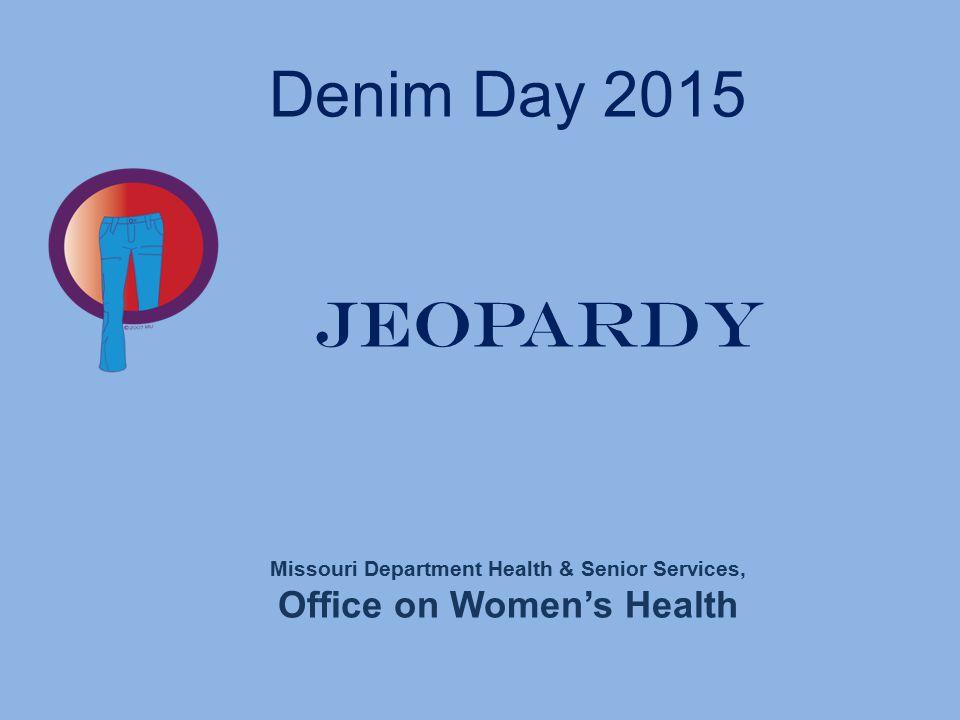 Denim Day 2015 Jeopardy Missouri Department Health & Senior Services, Office on Women's Health