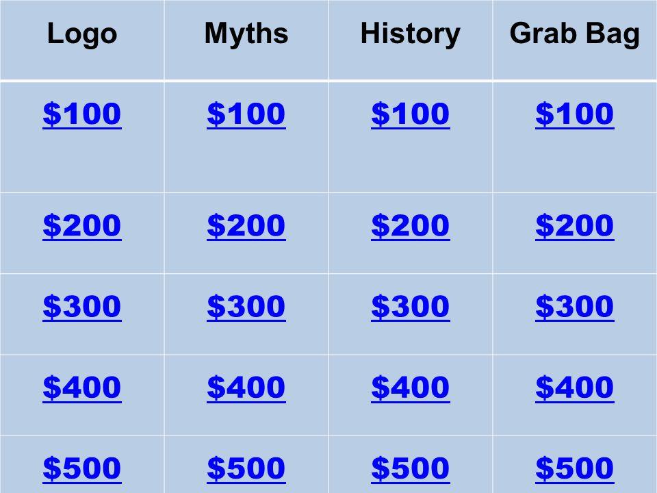 LogoMythsHistoryGrab Bag $100 $200 $300 $400 $500