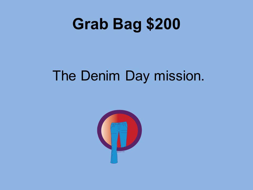 Grab Bag $200 The Denim Day mission.