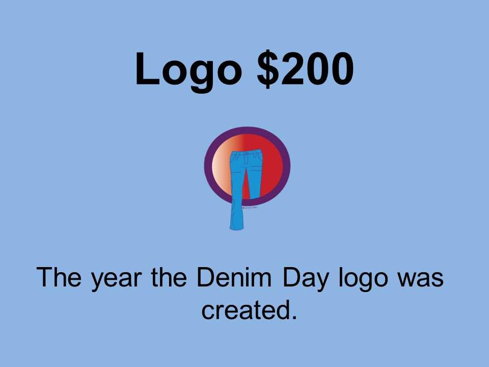 Logo $200 The year the Denim Day logo was created.