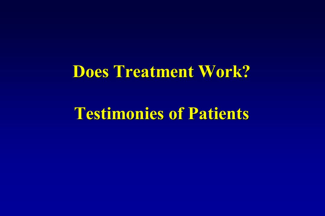Does Treatment Work Testimonies of Patients
