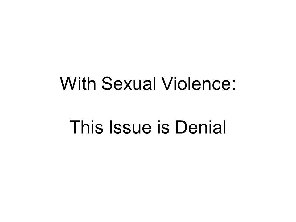 With Sexual Violence: This Issue is Denial