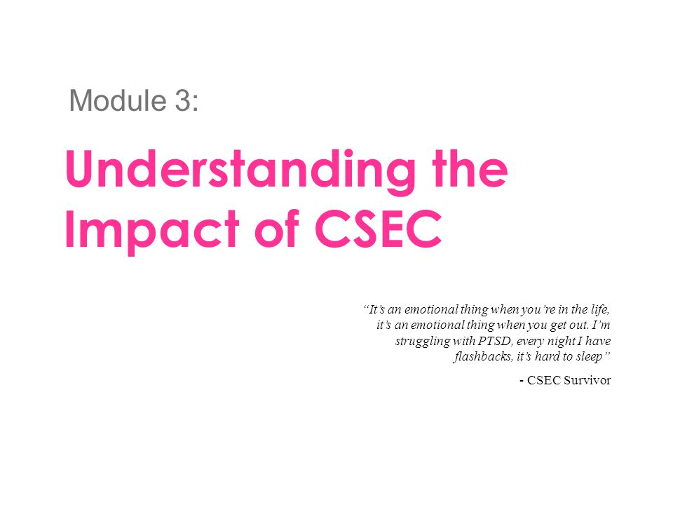 """Understanding the Impact of CSEC Module 3: """"It's an emotional thing when you're in the life, it's an emotional thing when you get out. I'm struggling"""