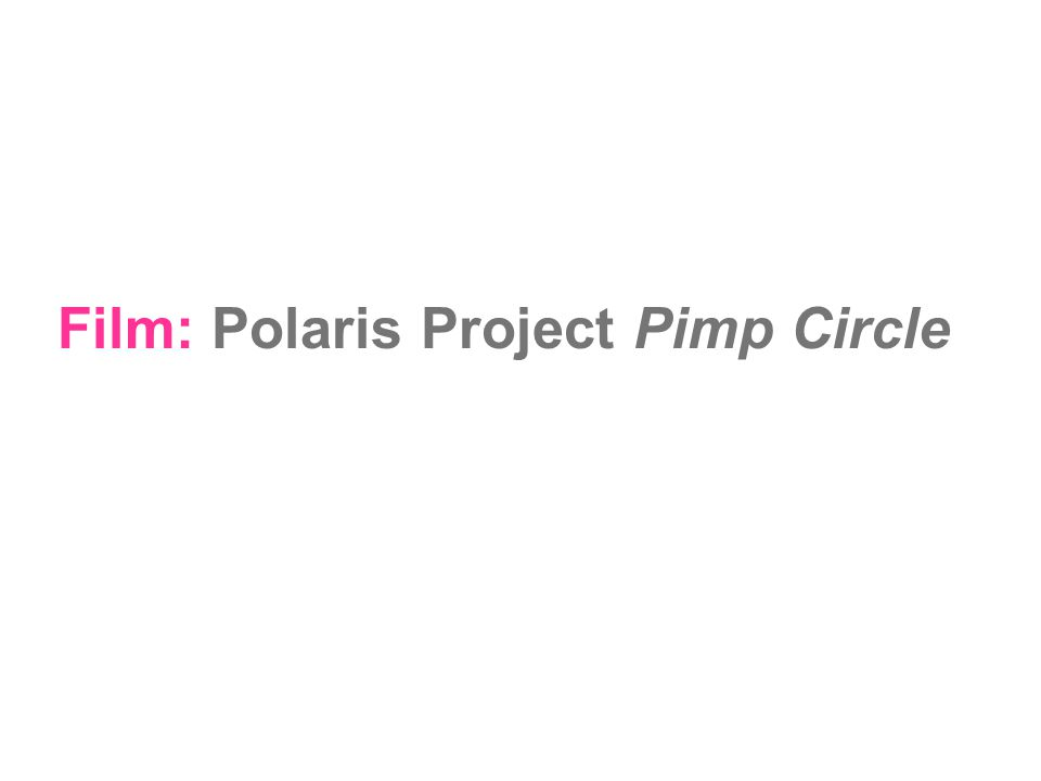 Film: Polaris Project Pimp Circle