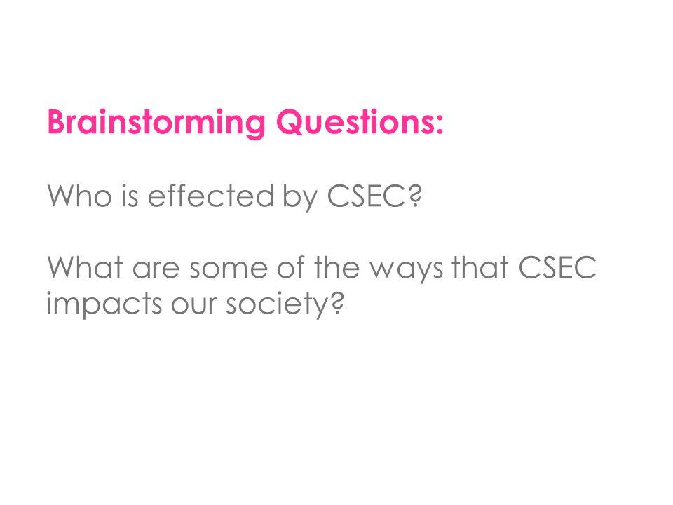 CSEC victims often form trauma bonds with perpetrators.