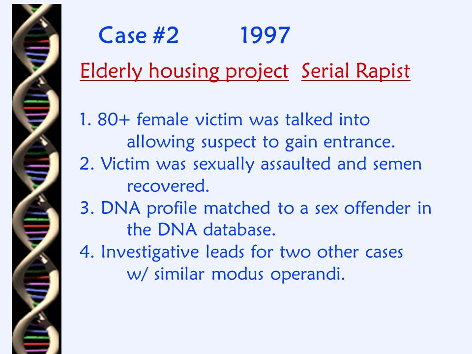 Case #11994adjudicated CT's first database hit 1. Sex assault by unknown cab driver 2.