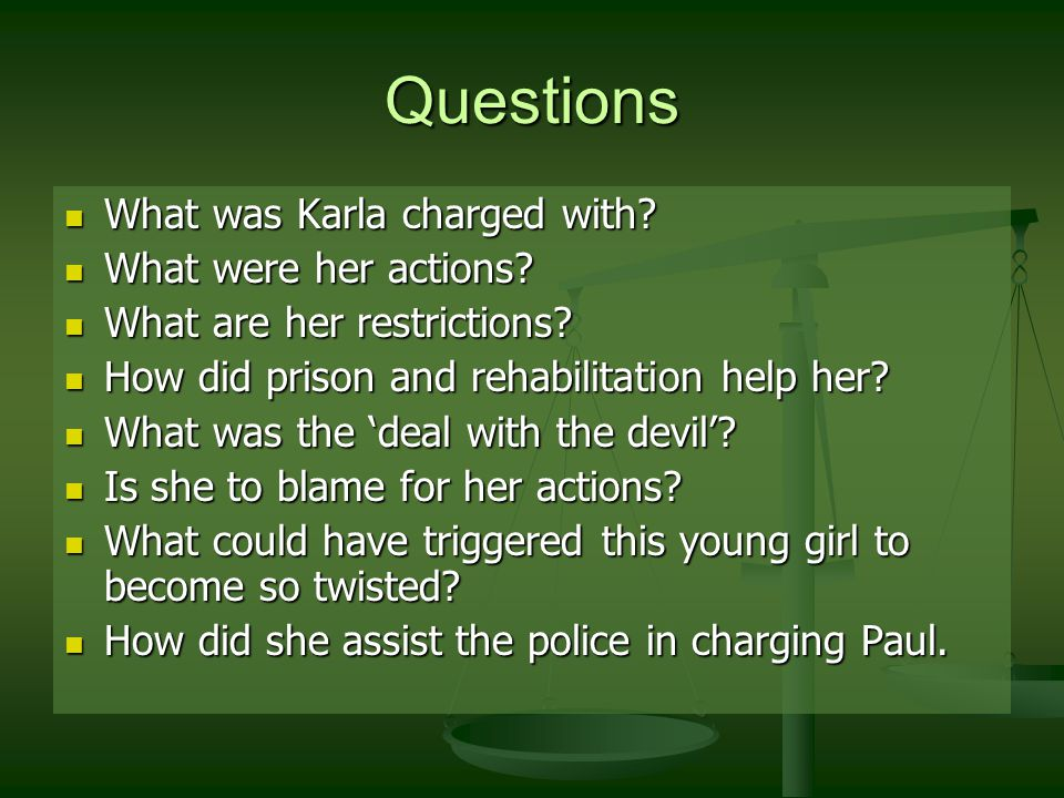 Questions What was Karla charged with. What was Karla charged with.