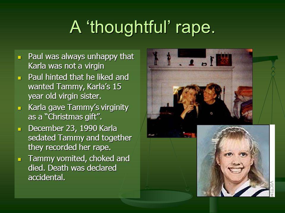 A 'thoughtful' rape.
