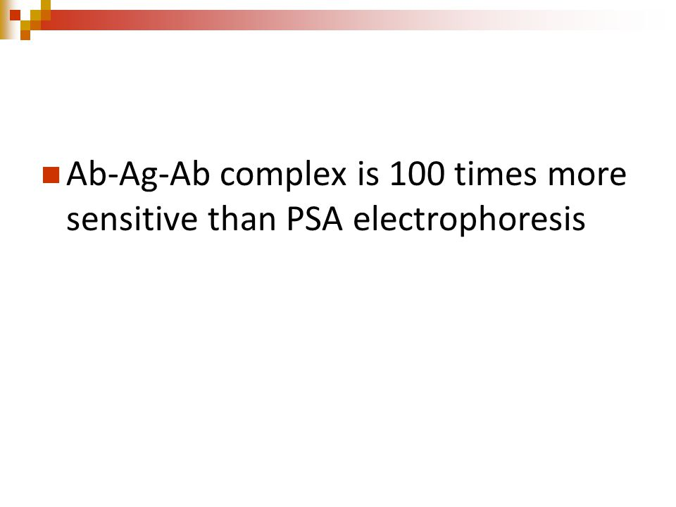 Ab-Ag-Ab complex is 100 times more sensitive than PSA electrophoresis