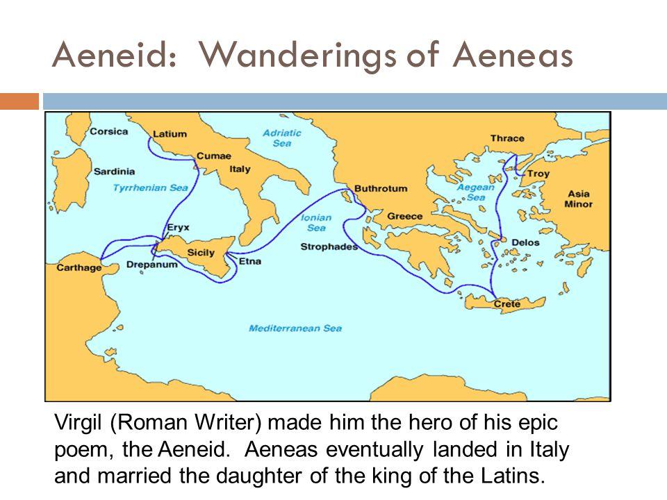 Aeneid: Wanderings of Aeneas Virgil (Roman Writer) made him the hero of his epic poem, the Aeneid.