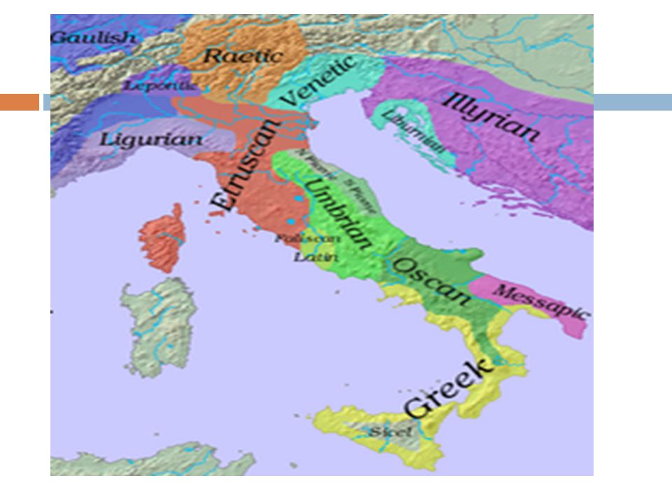III.Early Roman History 3. Etruscans: a. Had a written language the Romans would adapt b.