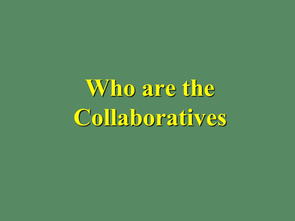 Who are the Collaboratives