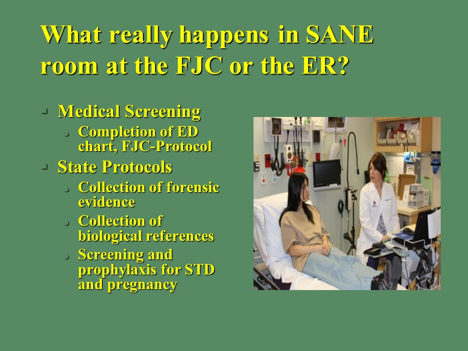 What really happens in SANE room at the FJC or the ER.