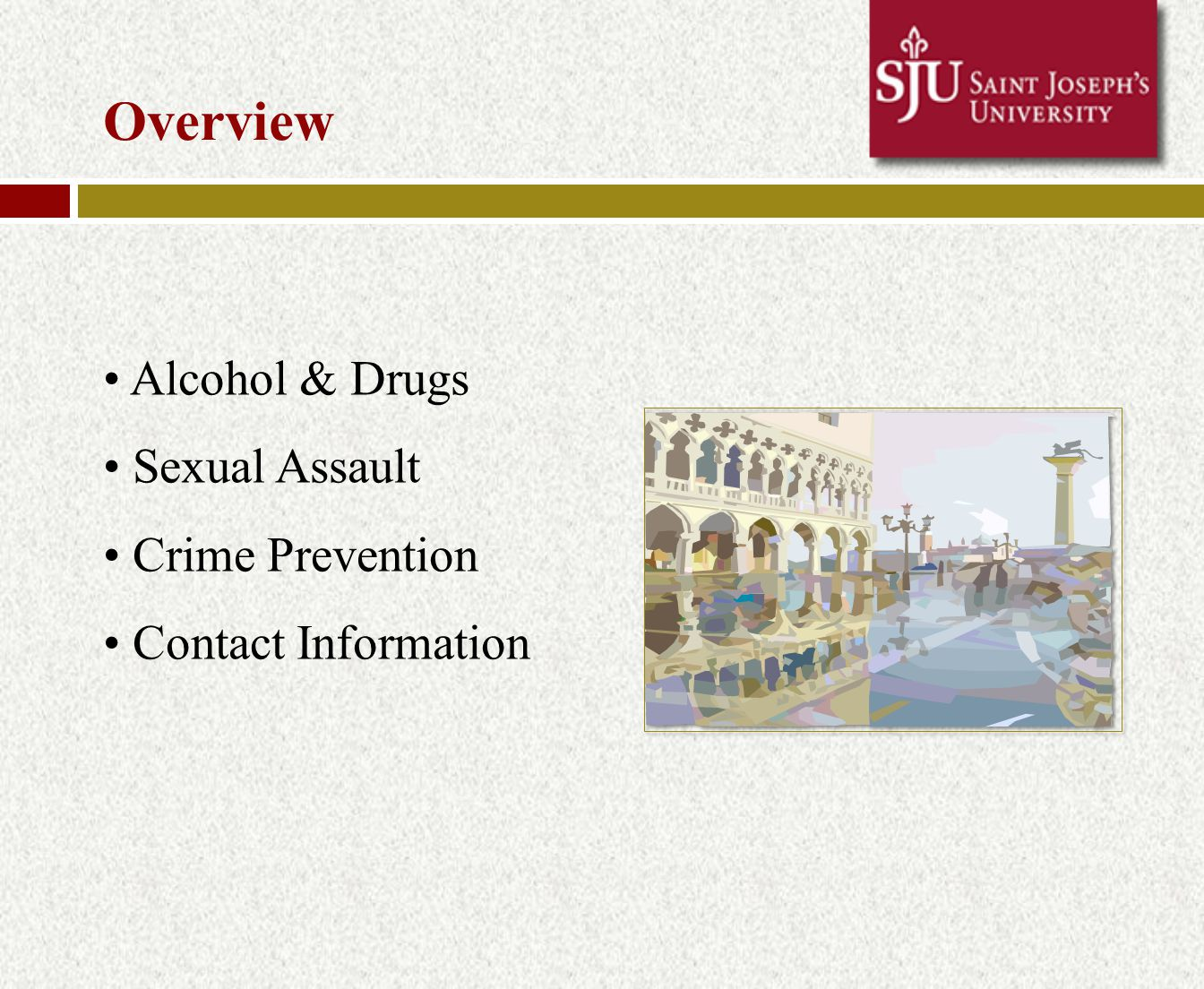 Test Your Knowledge… Self-Test: Please answer the questions that you received about alcohol & drug use abroad