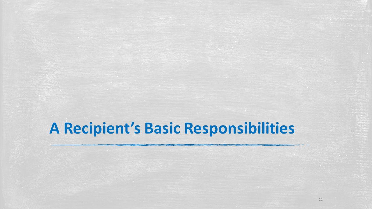 A Recipient's Basic Responsibilities 21
