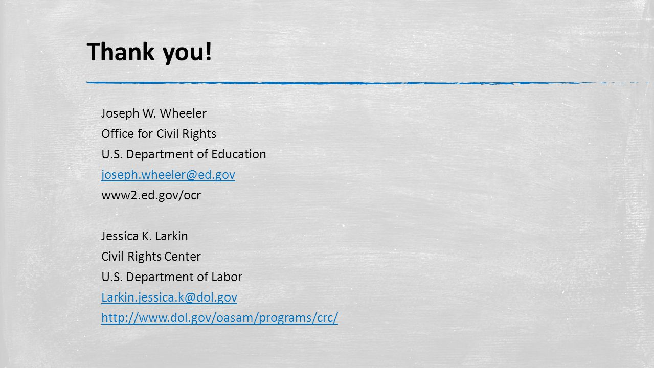 Thank you.Joseph W. Wheeler Office for Civil Rights U.S.