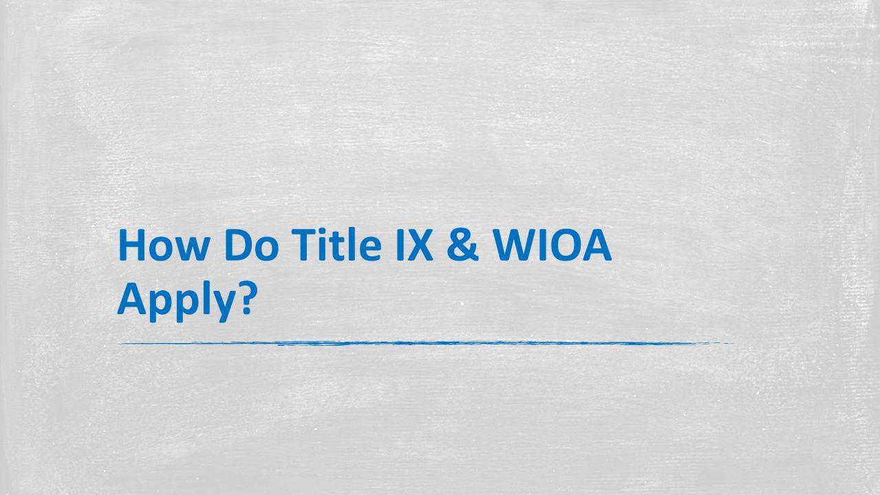 How Do Title IX & WIOA Apply?