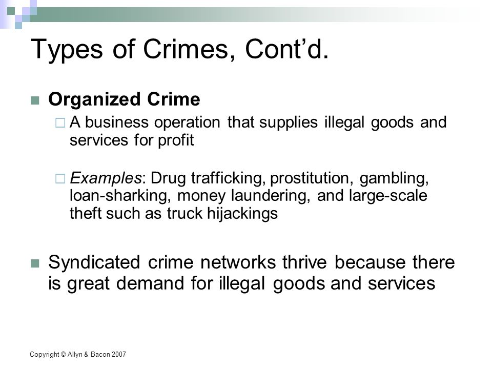 Copyright © Allyn & Bacon 2007 Types of Crimes, Cont'd.