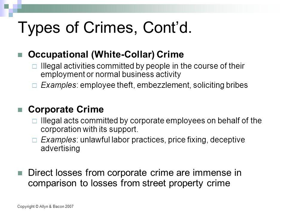 Copyright © Allyn & Bacon 2007 Types of Crimes, Cont'd.