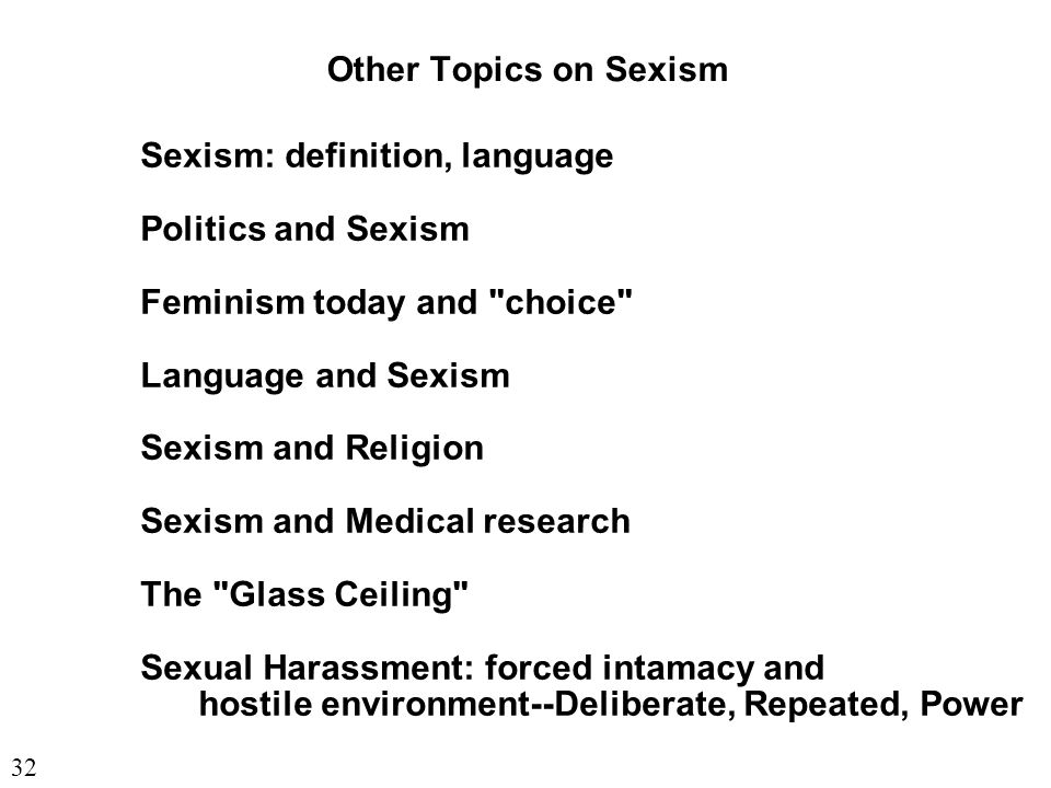 Other Topics on Sexism Sexism: definition, language Politics and Sexism Feminism today and